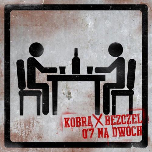 Kobra x Bezczel - 0,7 na dwóch (2012)