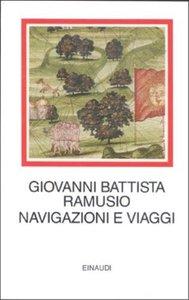 Giovanni Battista Ramusio - Navigazioni e viaggi (1988) - ITA