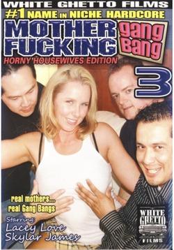 Mother Fucking Gangbang #3